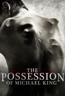 مشاهدة وتحميل فلم The Possession of Michael King امتلاك مايكل الملك اونلاين