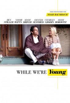 مشاهدة وتحميل فلم While We're Young بينما لا نزال شبابًا  اونلاين