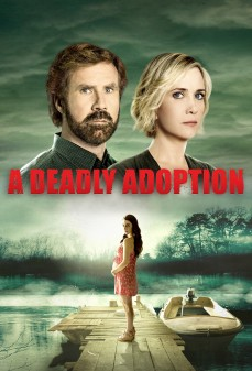 مشاهدة وتحميل فلم A Deadly Adoption تبني قاتل  اونلاين