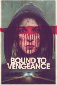 مشاهدة وتحميل فلم Bound to Vengeance  اونلاين