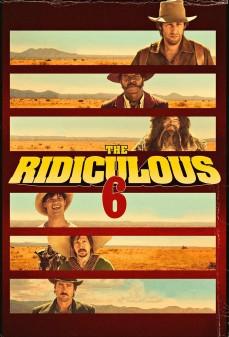 مشاهدة وتحميل فلم The Ridiculous 6 السخفاء الستة  اونلاين
