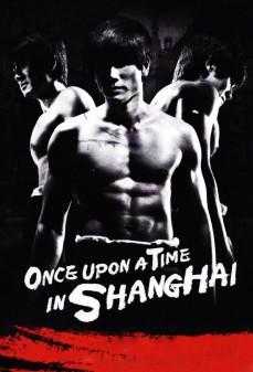 مشاهدة وتحميل فلم Once Upon a Time in Shanghai  اونلاين