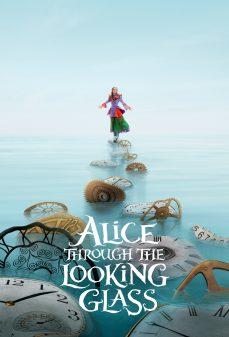 مشاهدة وتحميل فلم Alice Through the Looking Glass أليس عبر المرآة اونلاين