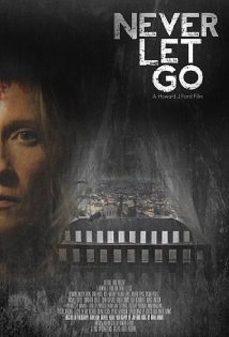 مشاهدة وتحميل فلم Never Let Go  اونلاين