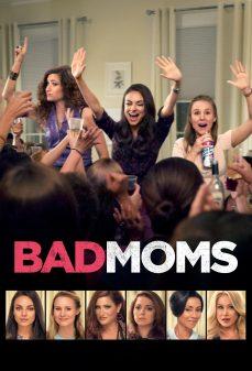 مشاهدة وتحميل فلم Bad Moms  اونلاين