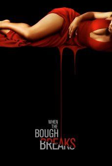 مشاهدة وتحميل فلم When the Bough Breaks  اونلاين