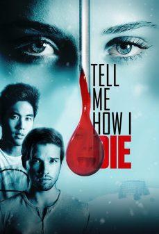 مشاهدة وتحميل فلم Tell Me How I Die اخبرني كيف لاقيت حتفي اونلاين