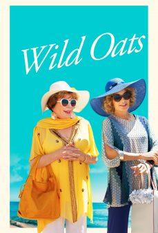 مشاهدة وتحميل فلم Wild Oats الشوفان البري اونلاين