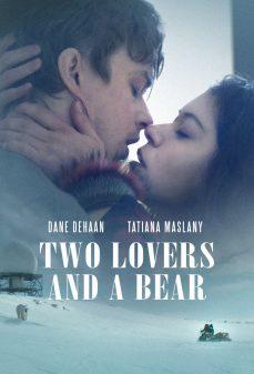 مشاهدة وتحميل فلم Two Lovers and a Bear عاشقان ودب اونلاين
