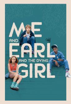 مشاهدة وتحميل فلم Me and Earl and the Dying Girl أنا وإيرل والفتاة التي تحتضر اونلاين