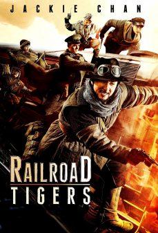 مشاهدة وتحميل فلم Railroad Tigers  اونلاين