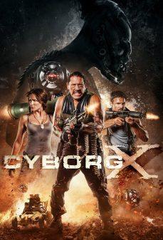 مشاهدة وتحميل فلم Cyborg X  اونلاين