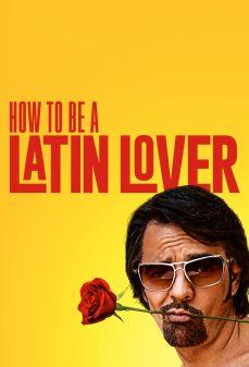 مشاهدة وتحميل فلم How to Be a Latin Lover  اونلاين