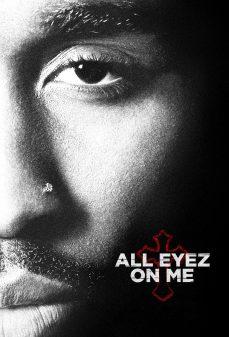 مشاهدة وتحميل فلم All Eyez on Me كل العيون عليّ اونلاين