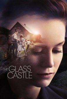 مشاهدة وتحميل فلم The Glass Castle القلعة الزجاجية اونلاين