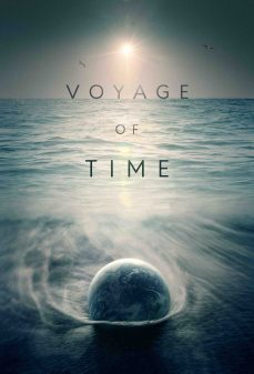مشاهدة وتحميل فلم Voyage of Time: Life's Journey  اونلاين