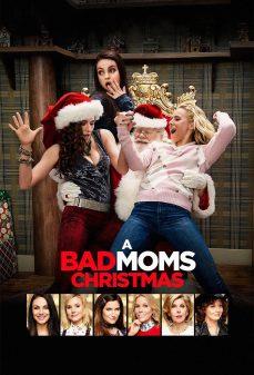 مشاهدة وتحميل فلم A Bad Moms Christmas  اونلاين