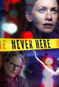 مشاهدة وتحميل فلم Never Here  اونلاين