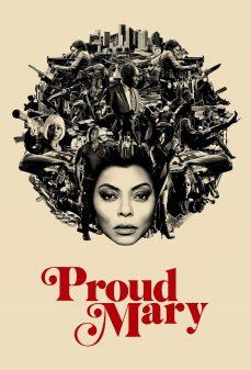 مشاهدة وتحميل فلم Proud Mary ماري الفخورة اونلاين