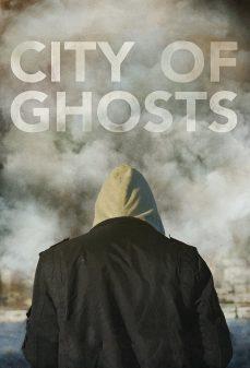 مشاهدة وتحميل فلم City of Ghosts مدينة الأشباح اونلاين