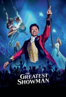 مشاهدة وتحميل فلم The Greatest Showman أعظم رجل عروض فنية اونلاين