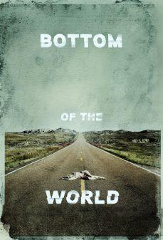مشاهدة وتحميل فلم Bottom of the World  اونلاين
