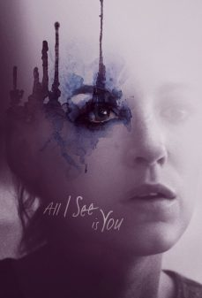 مشاهدة وتحميل فلم All I See Is You كل ما آراه هو أنت اونلاين