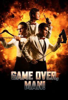 مشاهدة وتحميل فلم Game Over, Man!  اونلاين