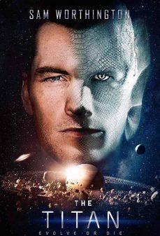مشاهدة وتحميل فلم The Titan  اونلاين