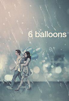 مشاهدة وتحميل فلم 6 Balloons 6 بالونات اونلاين