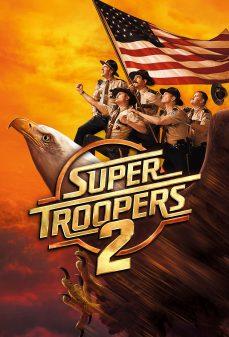 مشاهدة وتحميل فلم Super Troopers 2 الجنود الخارقين 2 اونلاين