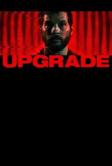 مشاهدة وتحميل فلم Upgrade تحديث اونلاين