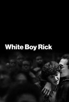 مشاهدة وتحميل فلم White Boy Rick الفتى الأبيض ريك اونلاين