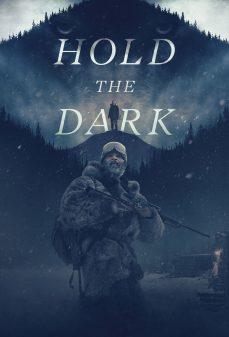 مشاهدة وتحميل فلم Hold the Dark  اونلاين