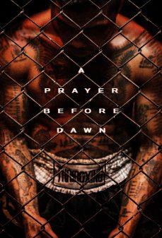 مشاهدة وتحميل فلم A Prayer Before Dawn صلاة قبل الفجر اونلاين