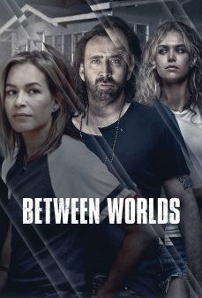 مشاهدة وتحميل فلم Between Worlds  اونلاين