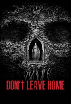 مشاهدة وتحميل فلم Don't Leave Home لا تغادر المنزل اونلاين