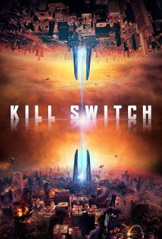 مشاهدة وتحميل فلم Kill Switch مفتاح القتل اونلاين
