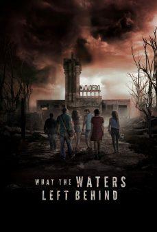 مشاهدة وتحميل فلم What the Waters Left Behind  اونلاين