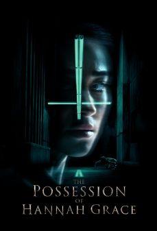 مشاهدة وتحميل فلم The Possession of Hannah Grace إستحواذ هانا جرايس اونلاين