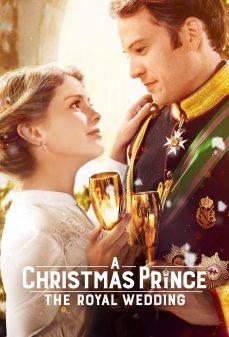 مشاهدة وتحميل فلم A Christmas Prince: The Royal Wedding  اونلاين