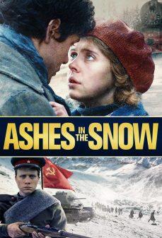 مشاهدة وتحميل فلم Ashes in the Snow  اونلاين