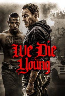 مشاهدة وتحميل فلم We Die Young نموت شبابًا اونلاين