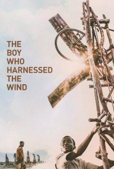 مشاهدة وتحميل فلم The Boy Who Harnessed the Wind الصبي الذي سخَر الرياح اونلاين