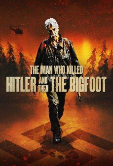 مشاهدة وتحميل فلم The Man Who Killed Hitler and Then The Bigfoot الرجل الذي قتل هتلر وبعده ذو القدم الكبيرة اونلاين