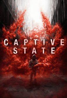 مشاهدة وتحميل فلم Captive State دولة أسيرة اونلاين