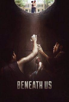 مشاهدة وتحميل فلم Beneath Us نحن بالأسفل اونلاين