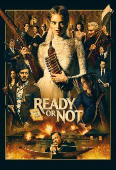 مشاهدة وتحميل فلم Ready or Not مستعد أم لا اونلاين