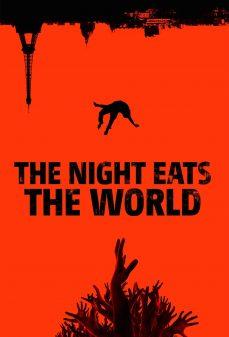 مشاهدة وتحميل فلم The Night Eats the World الليالي تأكل العالم اونلاين