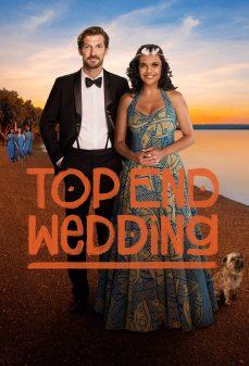 مشاهدة وتحميل فلم Top End Wedding نهاية الزفاف الأفضل اونلاين